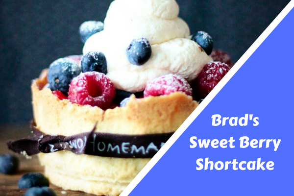Brad's Sweet Berry Shortcake