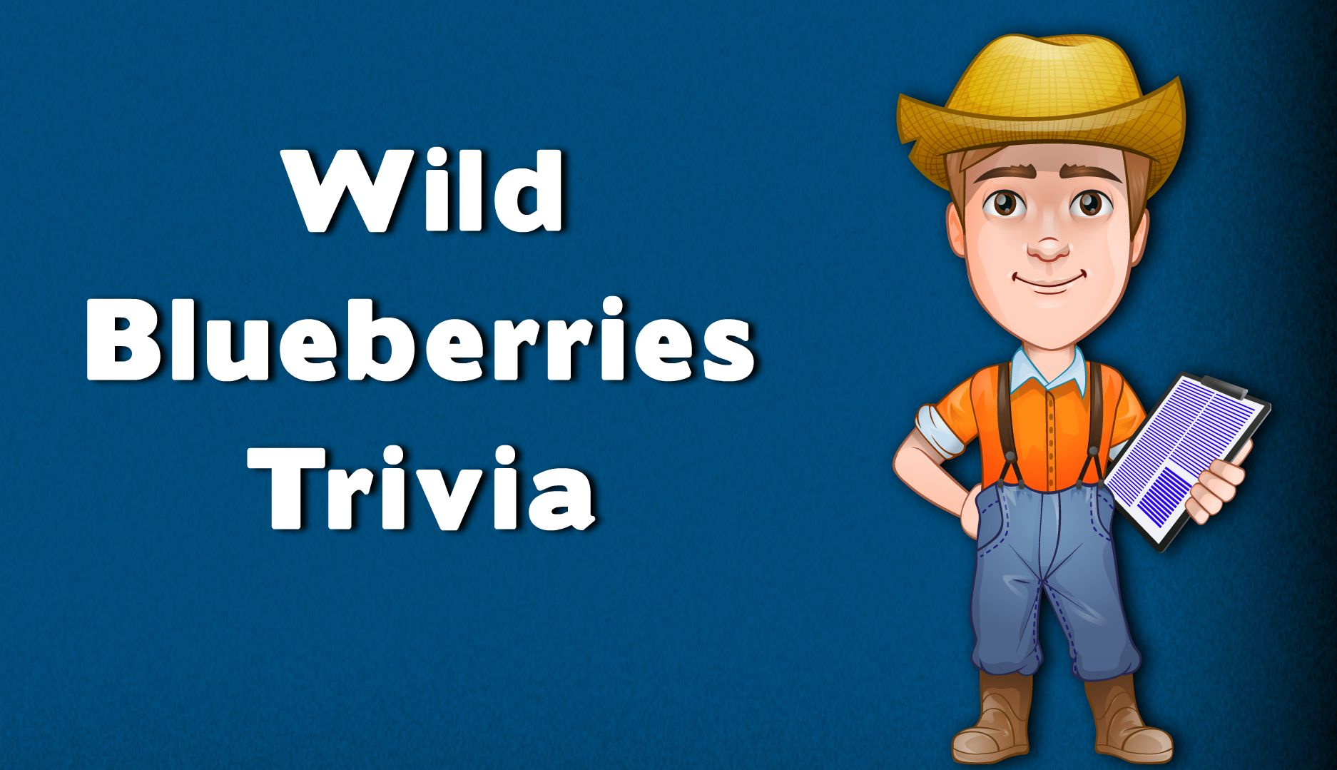 Wild Blueberry Trivia Fun Facts