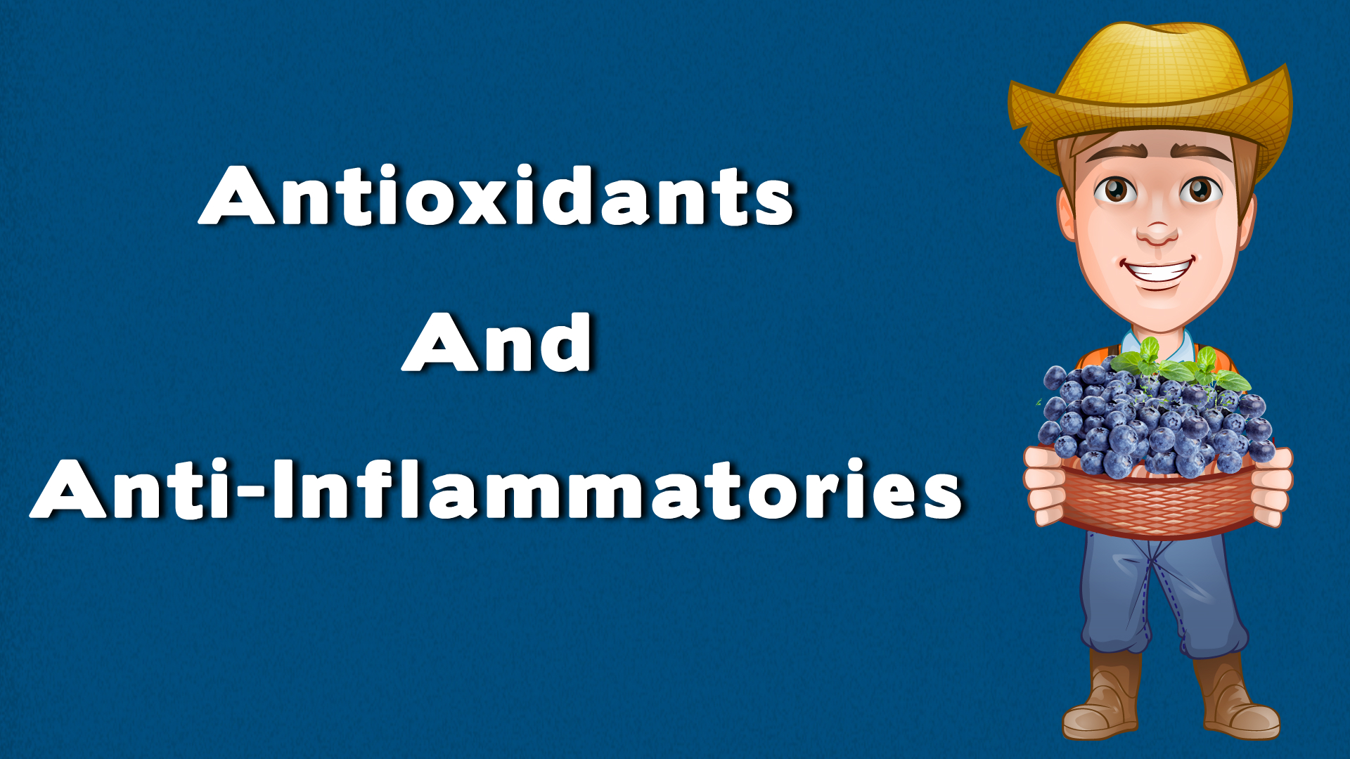 Antioxidants And Anti-Inflammatories