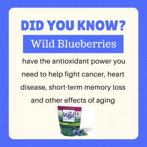 Wild blueberries fight for you.