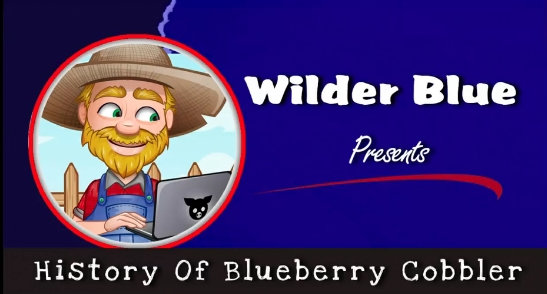 History Of The Blueberry Cobbler