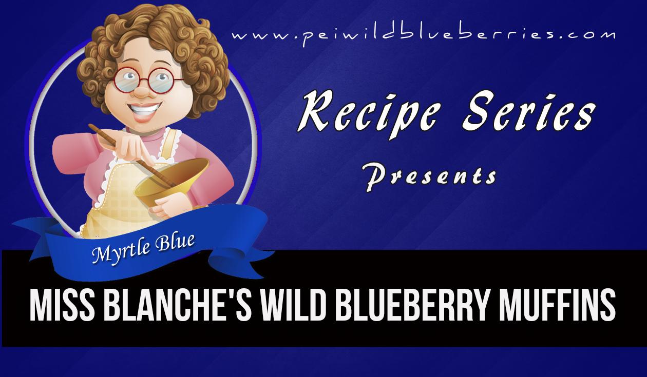 Miss Blanche's Wild Blueberry Muffins